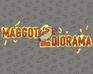 Play Maggot Diorama 2