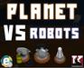 Play Planet vs Robots: Tower Defense