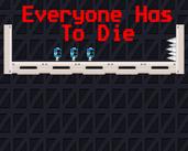 Play Everyone Has To Die
