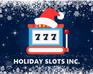 Play Holiday Slots Inc.