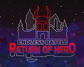 Endless Battle: Return of Hero