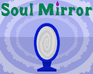 Play Soul Mirror